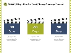 Capture Business Events 30 60 90 Days Plan For Event Filming Coverage Proposal Ppt Layouts Format Ideas PDF