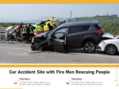 Car Accident Site With Fire Men Rescuing People Ppt PowerPoint Presentation Inspiration Sample PDF
