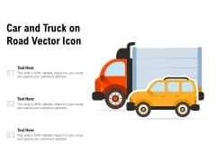 Car And Truck On Road Vector Icon Ppt PowerPoint Presentation Professional Graphics Download