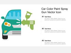 Car Color Paint Spray Gun Vector Icon Ppt PowerPoint Presentation File Master Slide PDF