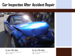 Car Inspection After Accident Repair Ppt PowerPoint Presentation Good PDF