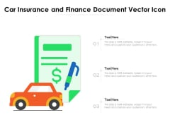 Car Insurance And Finance Document Vector Icon Ppt PowerPoint Presentation Gallery Slide Download PDF