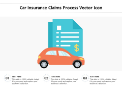Car Insurance Claims Process Vector Icon Ppt PowerPoint Presentation Styles Infographic Template PDF