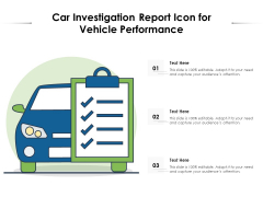 Car Investigation Report Icon For Vehicle Performance Ppt PowerPoint Presentation File Rules PDF