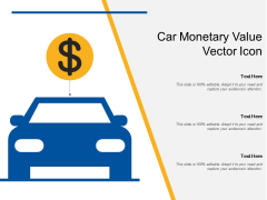 Car Monetary Value Vector Icon Ppt PowerPoint Presentation Gallery Information PDF