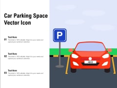 Car Parking Space Vector Icon Ppt PowerPoint Presentation Infographic Template Graphics Pictures