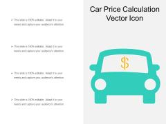 Car Price Calculation Vector Icon Ppt PowerPoint Presentation Icon Ideas PDF