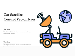 Car Satellite Control Vector Icon Ppt PowerPoint Presentation Layouts Background Images PDF