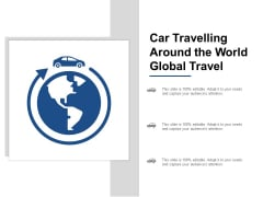 Car Travelling Around The World Global Travel Ppt PowerPoint Presentation Information