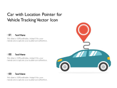 Car With Location Pointer For Vehicle Tracking Vector Icon Ppt PowerPoint Presentation File Tips PDF