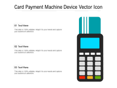 Card Payment Machine Device Vector Icon Ppt PowerPoint Presentation File Skills PDF