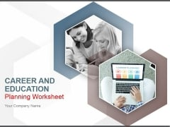 Career And Education Planning Worksheet Ppt PowerPoint Presentation Complete Deck With Slides