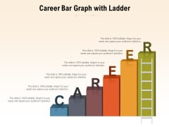 Career Bar Graph With Ladder Ppt PowerPoint Presentation File Infographics PDF