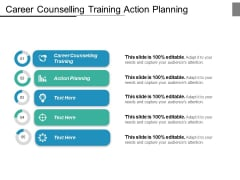 Career Counselling Training Action Planning Ppt PowerPoint Presentation Show Information