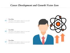 Career Development And Growth Vector Icon Ppt PowerPoint Presentation Icon Portfolio PDF