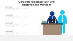 Career Development Icon With Employee And Manager Ppt Inspiration Deck PDF