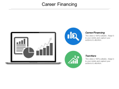 Career Financing Ppt PowerPoint Presentation Icon Graphic Tips Cpb