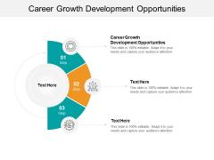 Career Growth Development Opportunities Ppt PowerPoint Presentation Layouts Portfolio Cpb