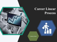 Career Linear Process Ppt PowerPoint Presentation Complete Deck With Slides