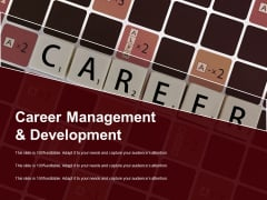 Career Management And Development Ppt PowerPoint Presentation Slides Samples