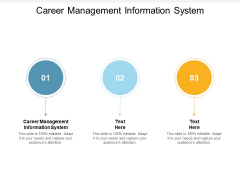 Career Management Information System Ppt PowerPoint Presentation File Aids Cpb