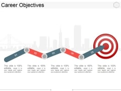 Career Objectives Template 1 Ppt PowerPoint Presentation Professional Structure