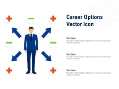 Career Options Vector Icon Ppt PowerPoint Presentation Layouts Graphic Images