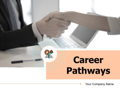 Career Pathways Ppt PowerPoint Presentation Complete Deck With Slides