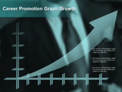 Career Promotion Graph Growth Ppt PowerPoint Presentation Infographics Show