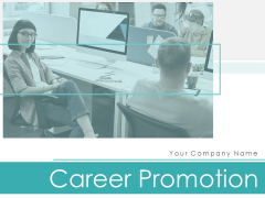 Career Promotion Ppt PowerPoint Presentation Complete Deck With Slides
