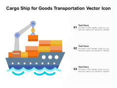 Cargo Ship For Goods Transportation Vector Icon Ppt PowerPoint Presentation Infographics Samples PDF