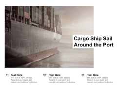 Cargo Ship Sail Around The Port Ppt Powerpoint Presentation Infographics Structure