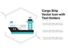Cargo Ship Vector Icon With Text Holders Ppt Powerpoint Presentation Show Sample