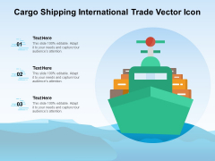 Cargo Shipping International Trade Vector Icon Ppt PowerPoint Presentation Layouts Designs Download PDF