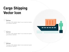 Cargo Shipping Vector Icon Ppt Powerpoint Presentation Layouts Samples