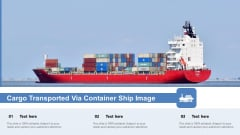 Cargo Transported Via Container Ship Image Ppt PowerPoint Presentation Inspiration Maker PDF