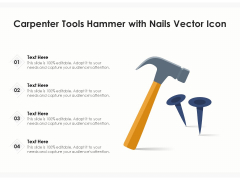 Carpenter Tools Hammer With Nails Vector Icon Ppt PowerPoint Presentation File Icons PDF