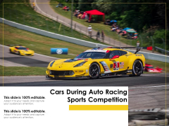 Cars During Auto Racing Sports Competition Ppt PowerPoint Presentation Icon Professional PDF