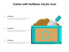Carton With Fertilizers Vector Icon Ppt PowerPoint Presentation Visual Aids Deck PDF