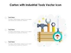 Carton With Industrial Tools Vector Icon Ppt PowerPoint Presentation Outline Summary PDF