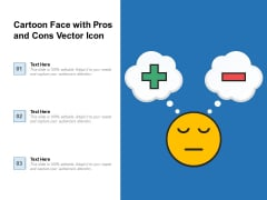 Cartoon Face With Pros And Cons Vector Icon Ppt PowerPoint Presentation Infographic Template Graphics Example PDF