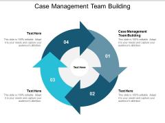Case Management Team Building Ppt PowerPoint Presentation Professional Slides Cpb