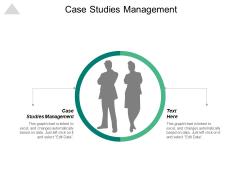 Case Studies Management Ppt Powerpoint Presentation Show Layouts Cpb