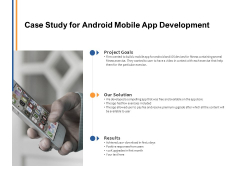 Case Study For Android Mobile App Development Ppt PowerPoint Presentation Show Model