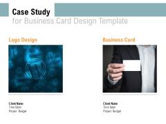 Case Study For Business Card Design Template Logo Design Ppt PowerPoint Presentation Model Design Inspiration