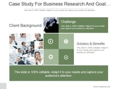 Case Study For Business Research And Goal Achievement Ppt PowerPoint Presentation Files