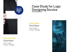 Case Study For Logo Designing Service Ppt PowerPoint Presentation Infographics Infographic Template