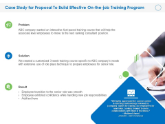 Case Study For Proposal To Build Effective On The Job Training Program Ppt PowerPoint Presentation File Show PDF