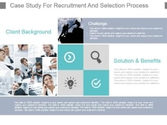 Case Study For Recruitment And Selection Process Powerpoint Images
