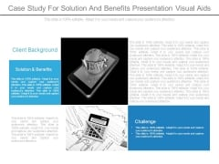 Case Study For Solution And Benefits Presentation Visual Aids